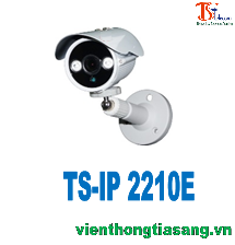 CAMERA IP THÂN HỒNG NGOẠI 1.0 MP TISATEL TS-IP 2210E