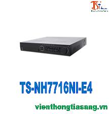 ĐẦU GHI HÌNH CAMERA IP 16 KÊNH TS-NH7716NI-E4